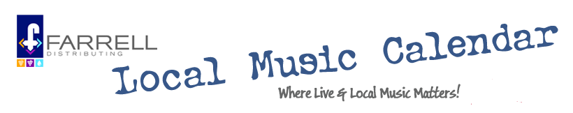 Farrell Distributing Local Music Calendar